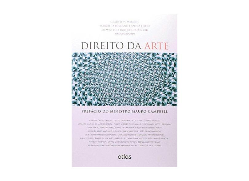 Direito da Arte - Mamede, Gladston; Junior, Otavio Luiz Rodrigues; Franca Filho, Marcílio Toscano - 9788522491568