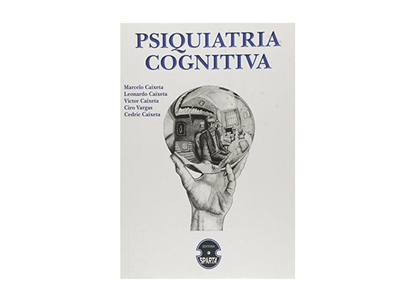 Psiquiatria Cognitiva - Marcelo Caixeta - 9788567858036
