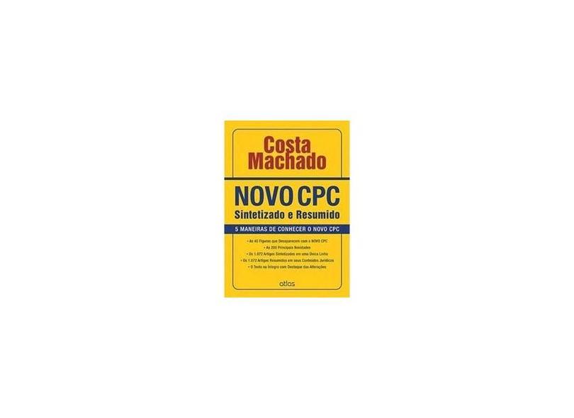 Novo CPC - Sintetizado e Resumido - 2ª Ed. 2016 - Machado, Costa - 9788597005943