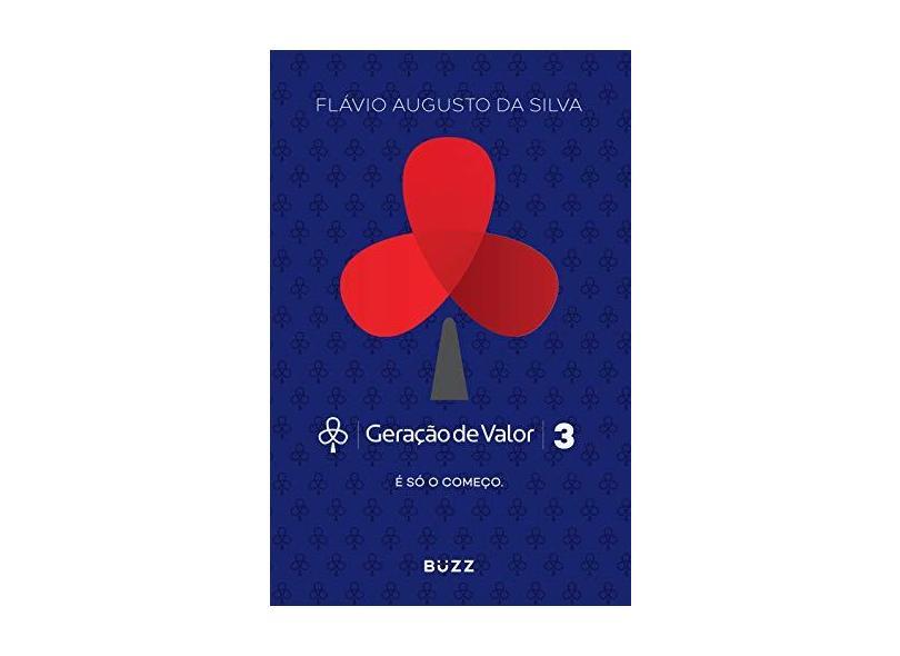 Geração de Valor 3 - Silva, Flávio Augusto Da - 9788593156052