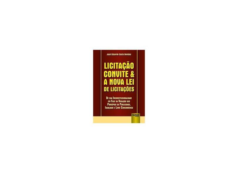 Licitação Convite e a Nova Lei de Licitações - José Eduardo Costa Devides - 9788536276786