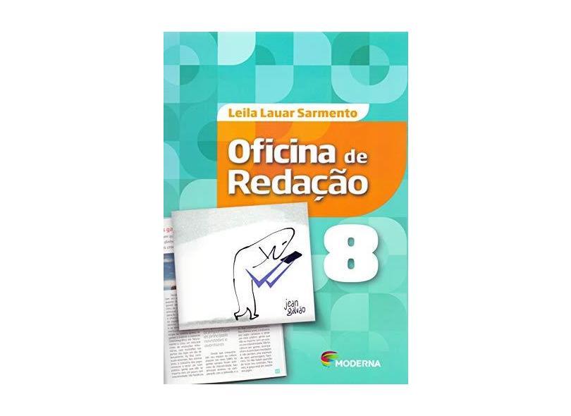 Oficina De Redação - 8º Ano - 5ª Ed. 2016 - Leila Lauar Sarmento; - 9788516102609