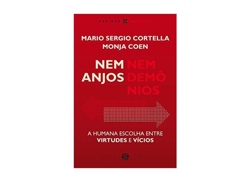 Nem Anjos Nem Demônios: A Humana Escolha Entre Virtudes E Vícios - Mario Sergio Cortella - 9788595550223