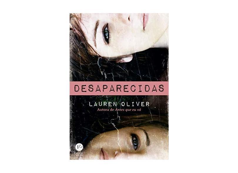 Desaparecidas - Oliver, Lauren - 9788576864462