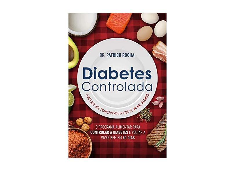 Diabetes Controlada - Rocha, Patrick - 9788545201540