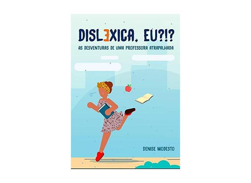 Disléxica?!? - Denise Modesto - 9788545514701