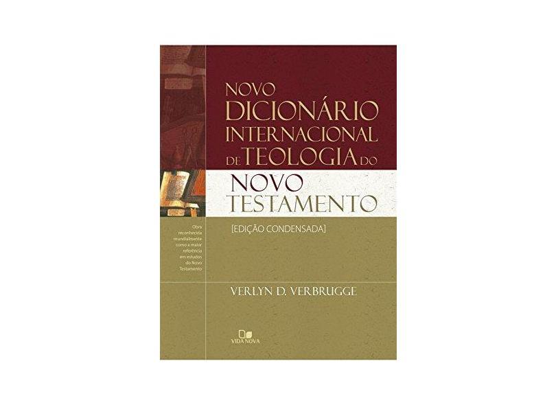 Novo Dicionário Internacional de Teologia do Novo Testamento - Verlyn Verbrugge - 9788527507608