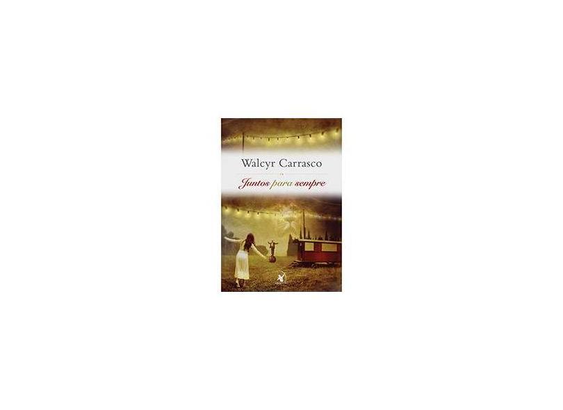Juntos Para Sempre - Carrasco, Walcyr - 9788580411355