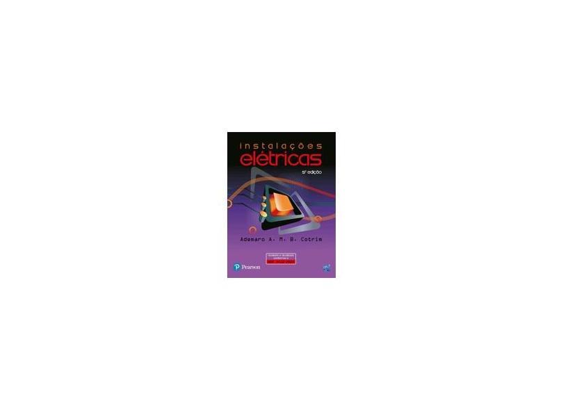 Instalações Elétricas - 5ª Ed. - Cotrim, Ademaro Alberto M, B, - 9788576052081