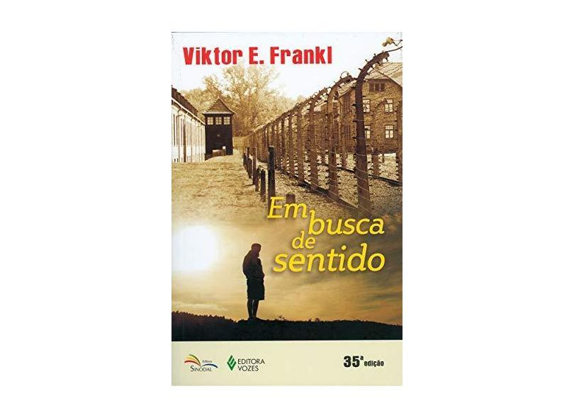 Em Busca de Sentido - Viktor E. Frankl - 9788532606266