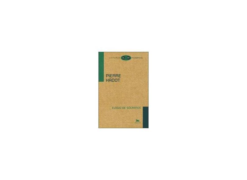 Elogio de Sócrates - Col. Leituras Filosóficas - Hadot, Pierre - 9788515039517