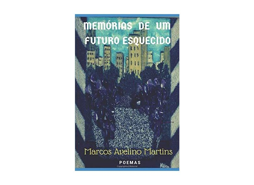 Memórias de Um Futuro Esquecido - Marcos Avelino Martins - 9781973373803