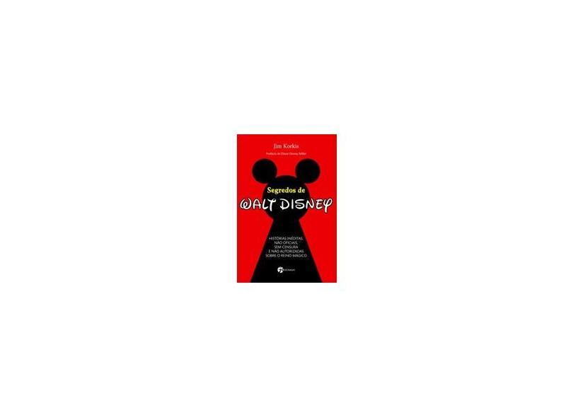 Segredos de Walt Disney - Korkis, Jim - 9788598903972