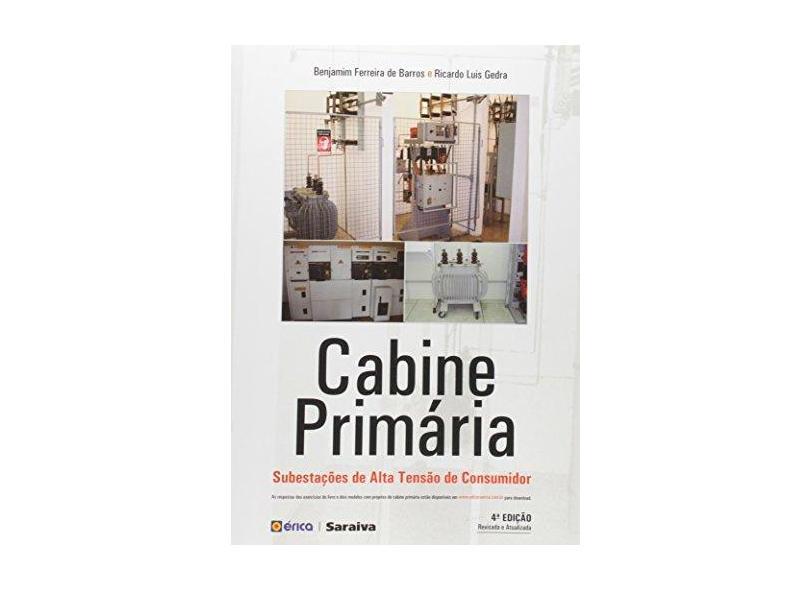 Cabine Primária. Subestações de Alta Tensão de Consumidor - Benjamim Ferreira De Barros - 9788536514253