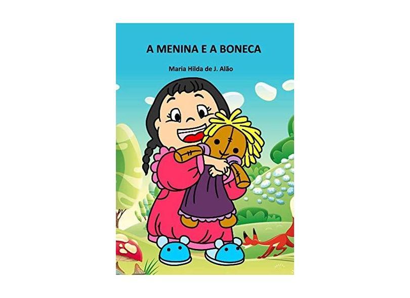 A Menina e a Boneca - Maria Hilda De J. Alão - 9788544806852