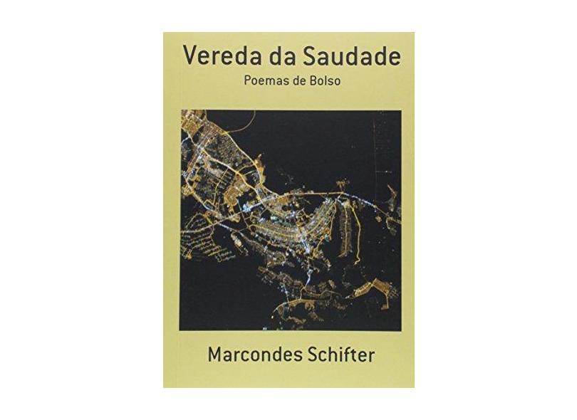 Vereda da Saudade - Marcondes Schifter - 9788580454369