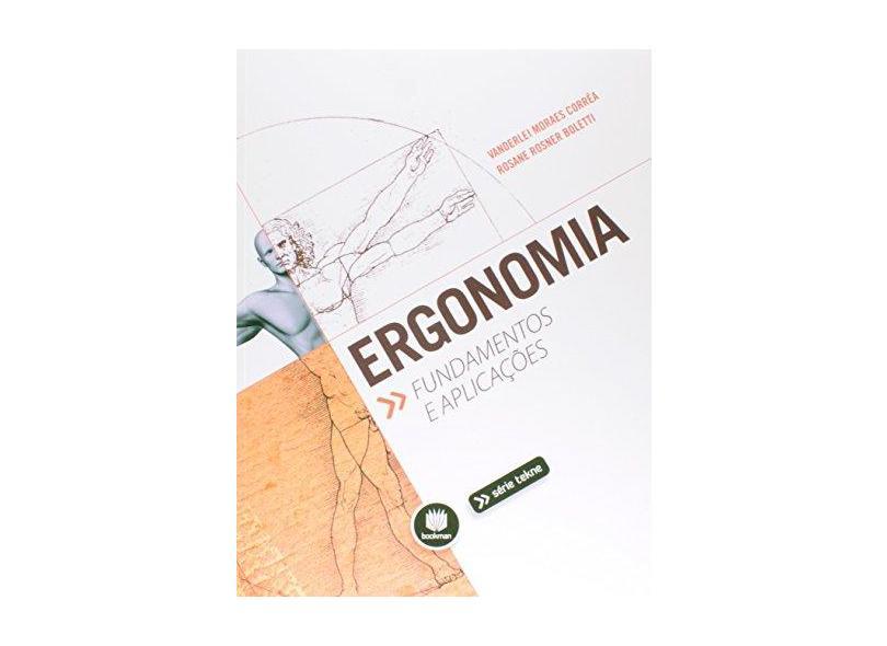 Ergonomia - Funadamentos e Aplicações - Série Tekne - Boletti, Rosane Rosner; Corrrêa, Vanderlei Moraes - 9788582603147