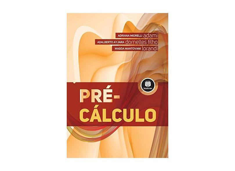 Pré-Cálculo - Dornelles Filho, Adalberto Ayjara; Adami, Adriana Miorelli; Lorandi, Magda Mantovani - 9788582603208