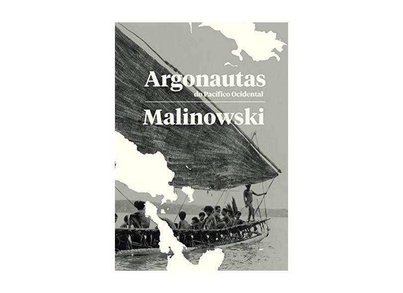 Argonautas do Pacífico Ocidental - Bronislaw Malinowski - 9788592886851