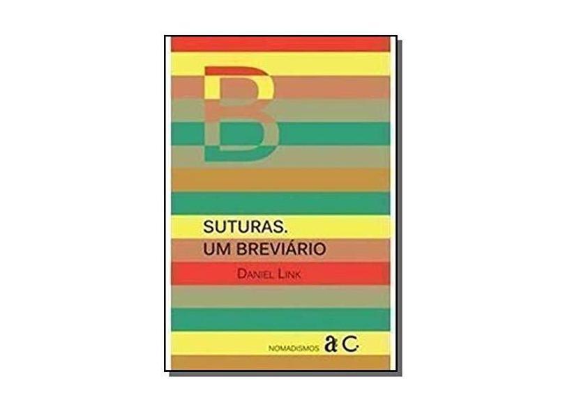 Suturas, Um Breviario - Daniel Link - 9788579201851