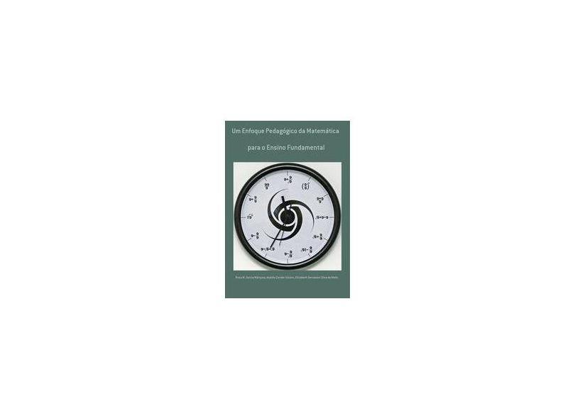 Um Enfoque Pedagógico da Matemática - Vários Autores - 9788591020003