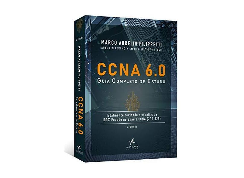 CCNA 6.0: Guia Completo de Estudo - Marco Aurelio Filippetti - 9788550805993