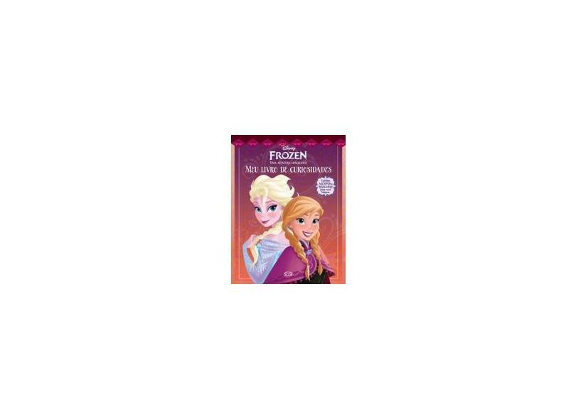 Frozen - Uma Aventura Congelante - Meu Livro de Curiosidades - Disney - 9788576837282