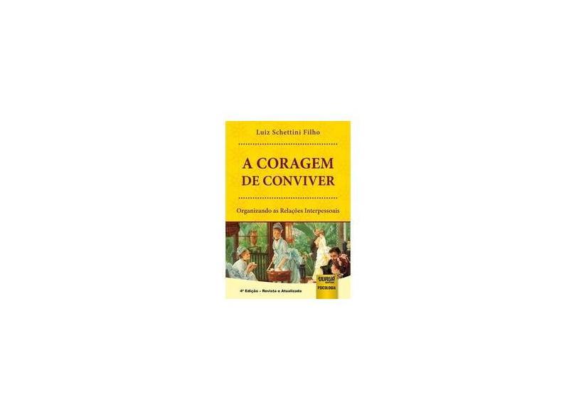 A Coragem de Conviver - Luiz Schettini Filho - 9788536277516