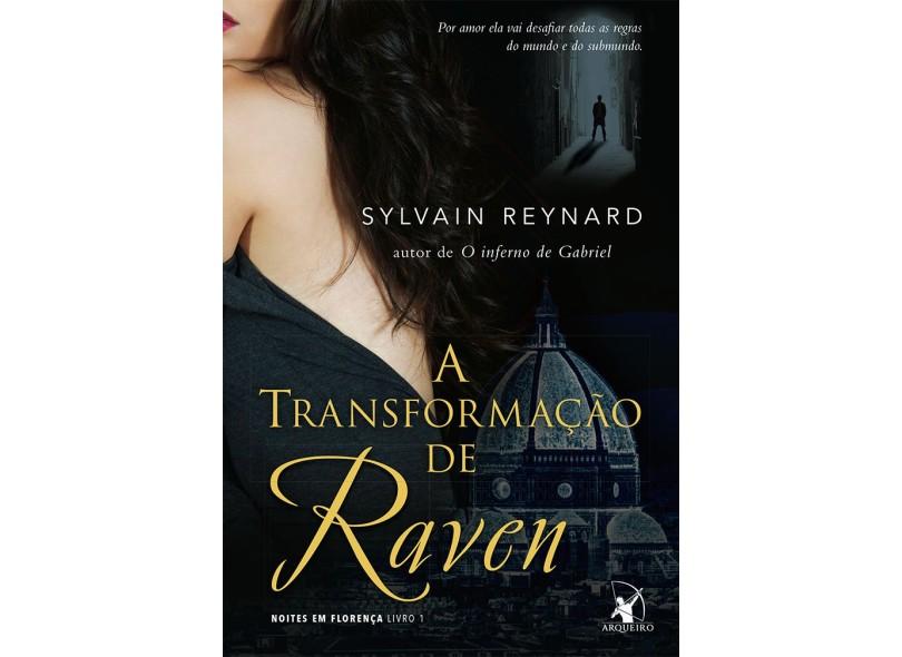 A Transformação de Raven - Noites Em Florença - Livro 1 - Reynard, Sylvain - 9788580413861