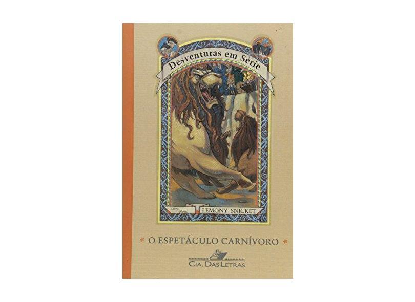 O Espetáculo Carnívoro - Vol. 9 - Col. Desventuras em Série - Snicket, Lemony - 9788535905243