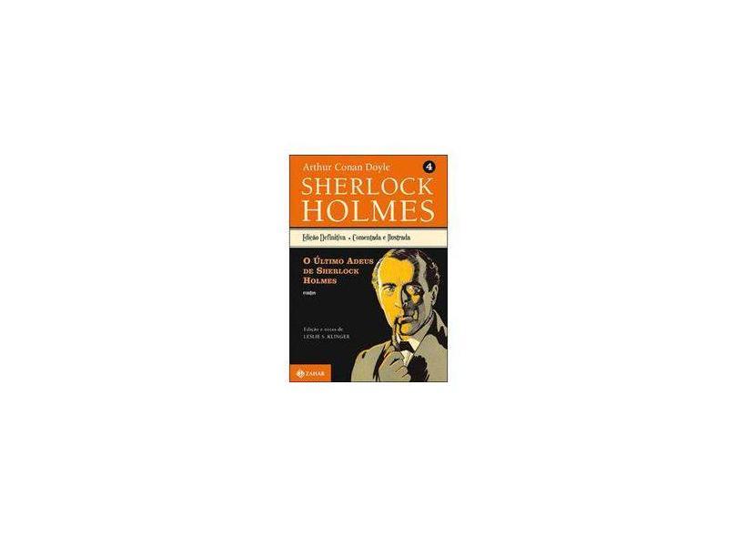 O Último Adeus de Sherlock Holmes - Vl. 4 - Edição Definitiva, Comentada e Ilustrada - Klinger, Leslie S.; Doyle, Arthur Conan - 9788537804025