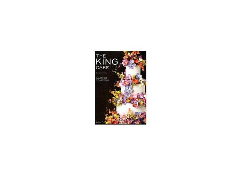 The King Cake - A Arte De Confeitar - Pantano, Nelson - 9788561230173