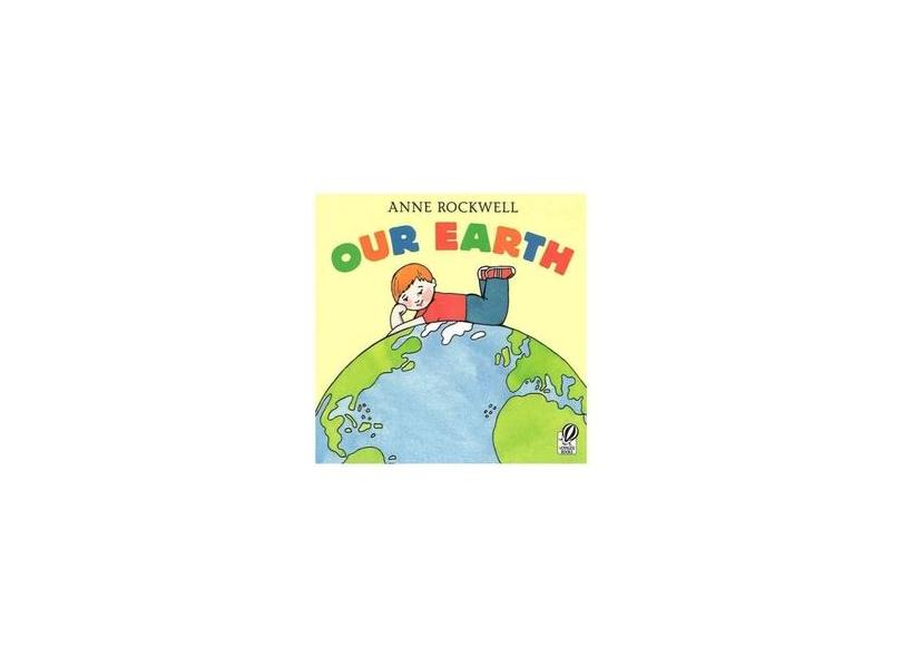Our Earth - Anne Rockwell - 9780152023836