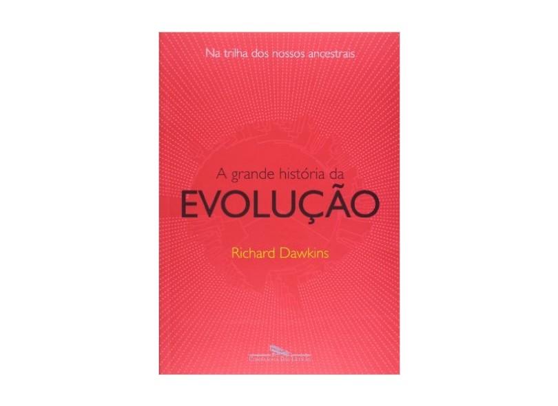 A Grande História da Evolução - Dawkins, Richard - 9788535914412
