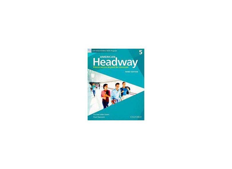 American Headway 3e 5 Students Book+oxford Online Skills Program Pack - Liz Soars - 9780194726573