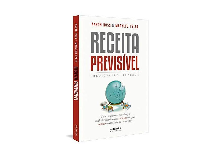 Receita Previsível - Predictable Revenue - Tyler, Marylou - 9788551301173