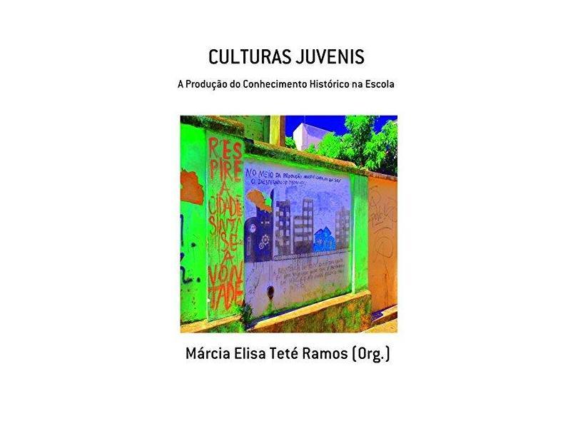Culturas Juvenis - Márcia Elisa Teté Ramos - 9788578464691