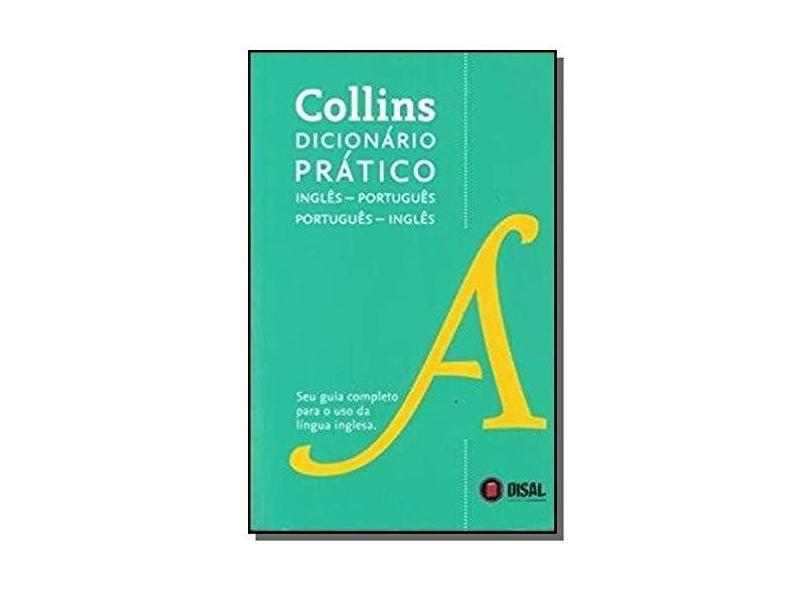 Collins Dicionário Pratico Inglês - Português - Português - Inglês - New Edition - Collins - 9780007970704
