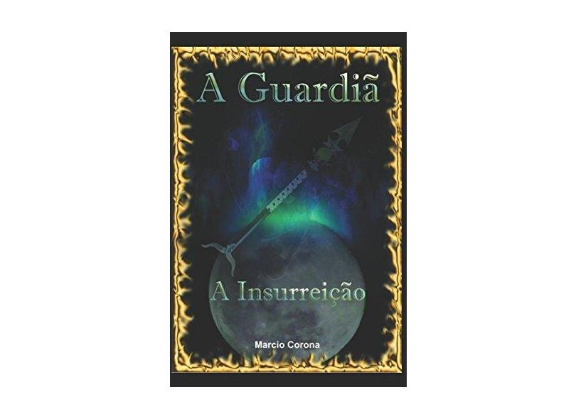 "A Guardia - ""corona, Marcio"" - 9781521988725"