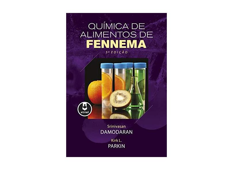 Química de Alimentos de Fennema - Srinivasan Damodaran - 9788582715451