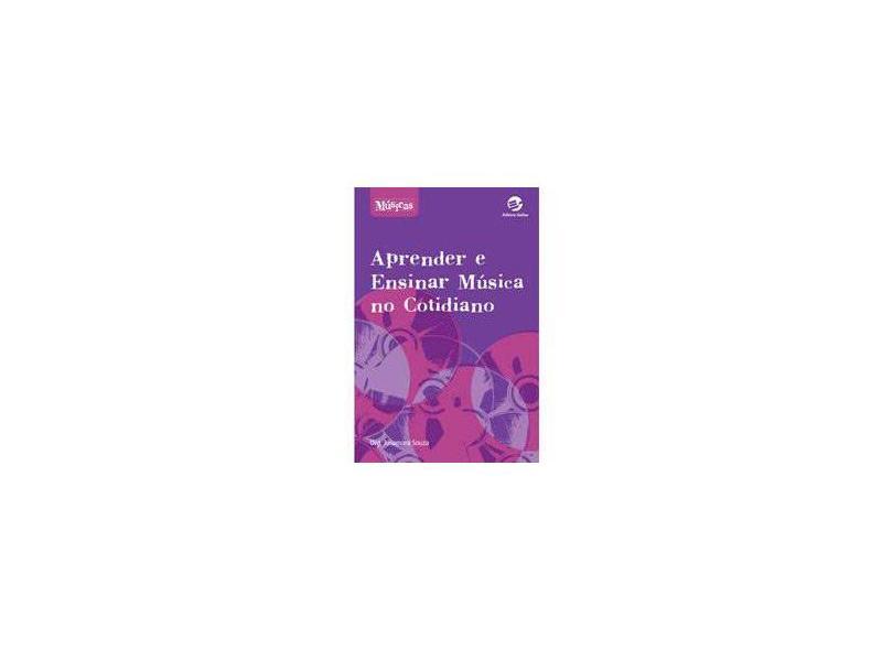 Aprender e Ensinar Música no Cotidiano - Col. Músicas - Souza, Jusamara - 9788520505090