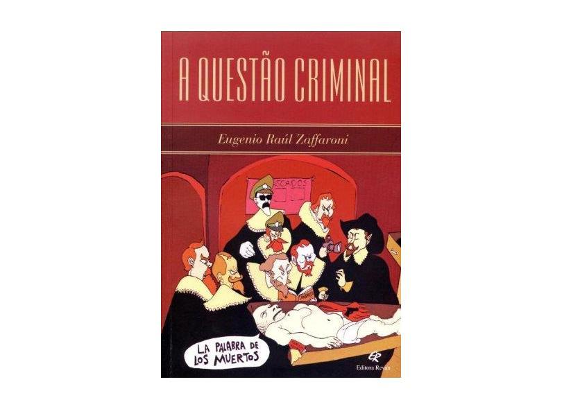 A Questão Criminal - Zaffaroni, Eugenio Raúl - 9788571064850