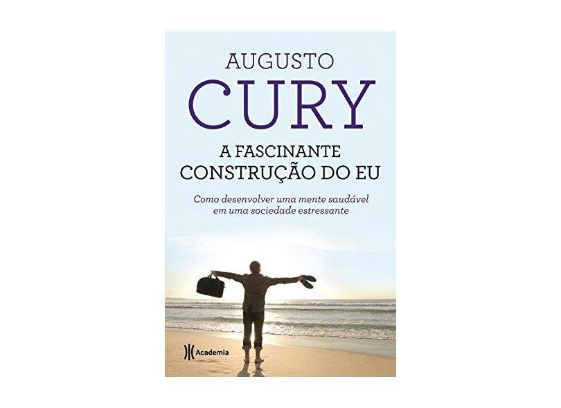 A Fascinante Construção do Eu - Augusto Cury - 9788542203240