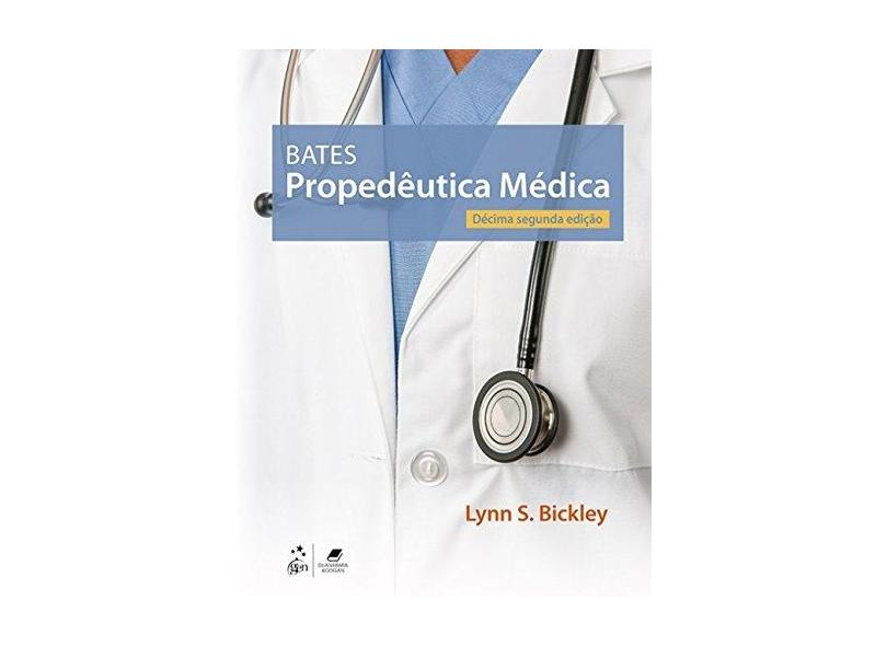 Bates - Propedêutica Médica - Lynn S. Bickley - 9788527732918