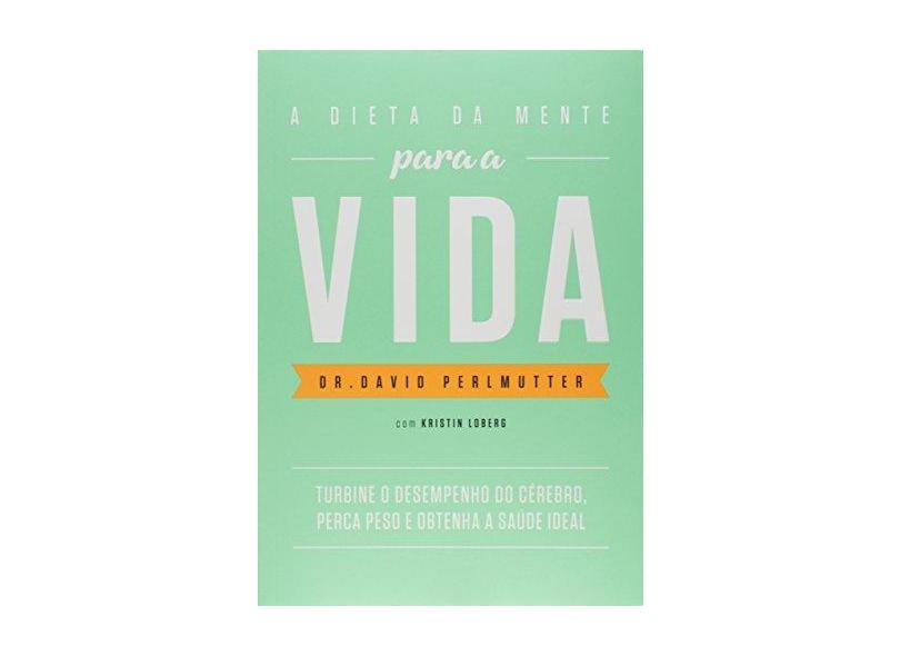 Dieta Da Mente Para A Vida - Perlmutter, David - 9788584390687