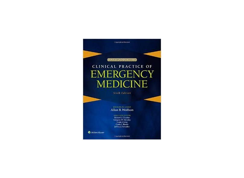 HARWOOD-NUSS CLINICAL PRACTICE OF EMERGENCY MEDICINE - Allan B Wolfson - 9781451188813