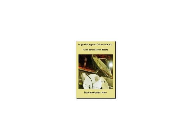 Língua Portuguesa Culta e Informal - Marcelo Gomes - 9781508974741