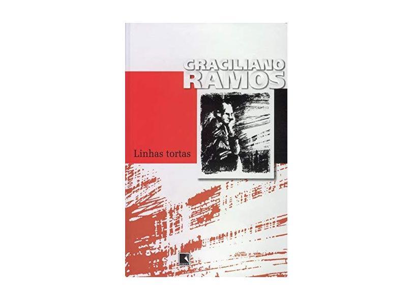 Linhas Tortas - Ramos, Graciliano - 9788501067166