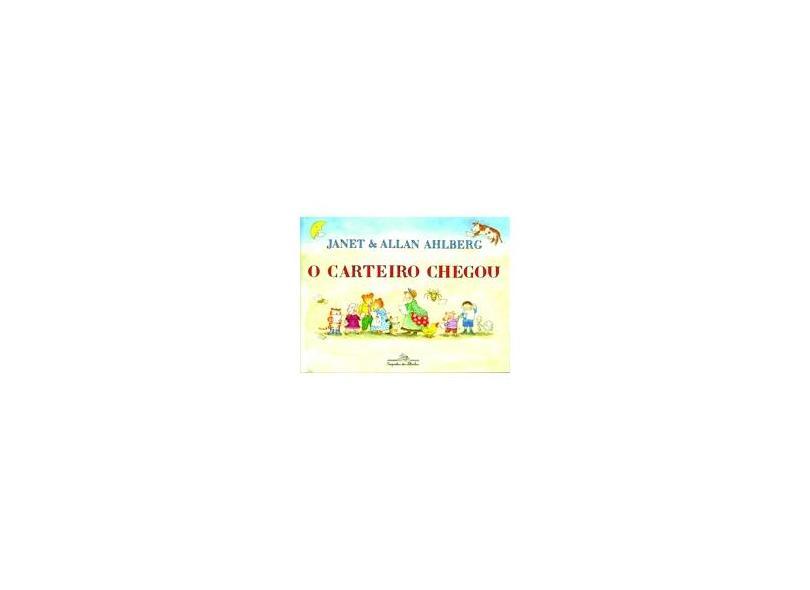O Carteiro Chegou - Ahlberg, Allan - 9788574062853