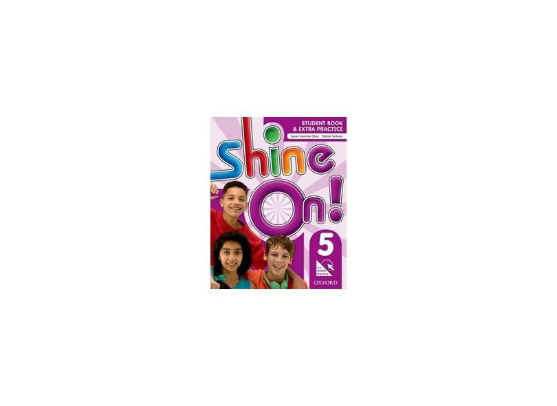 Shine On! 5 - Student Book With Online Practice Pack - Sileci, Susan Banman;jackson, Patrick;helen Casey; - 9780194001502